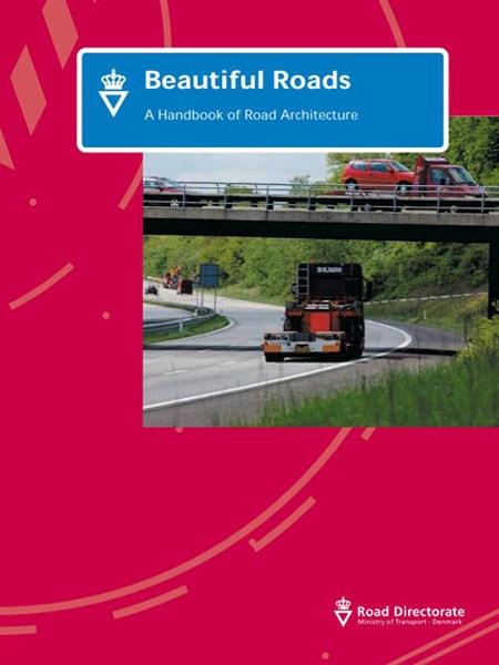 Beautiful Roads: A Handbook of Road Architecture/  Những tuyến đường tuyệt đẹp: Cẩm nang về kiến trúc đường phố