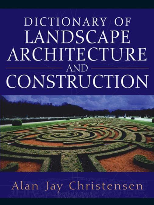 Dictionary of Landscape Architechture and Construction / Từ điển chuyên ngành kiến trúc cảnh quan