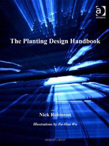 The Planting Design Handbook / Cẩm nang thiết kế cây xanh trong kiến trúc cảnh quan