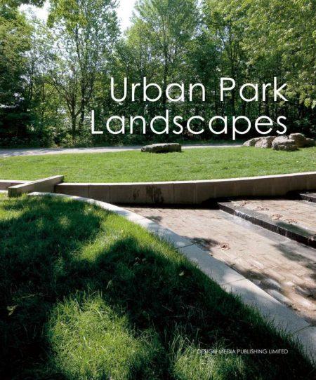 Urban Park Landscapes / Thiết kế cảnh quan công viên đô thị