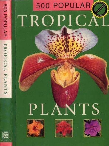 500 Top Tropical Plants / 500 loài cây nhiệt đới