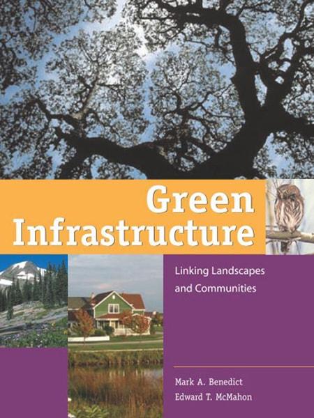 Green Infrastructure: Linking Landscapes and Communities / Hạ tầng xanh: Kết nối cảnh quan với cộng đồng