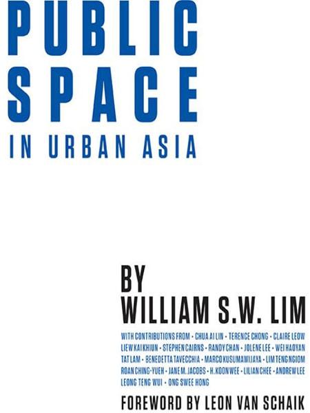 Public Space in Urban Asia / Không gian công cộng trong các thành phố ở Châu Á