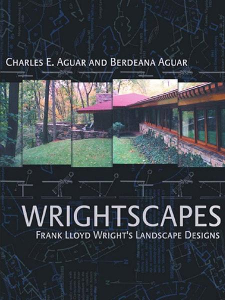 Wrightscapes Frank Lloyd Wright's Landscape Designs / Công trình thiết kế cảnh quan của Wrightscapes Frank Lloyd Wright