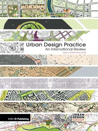 Urban Design Practice – An International Review