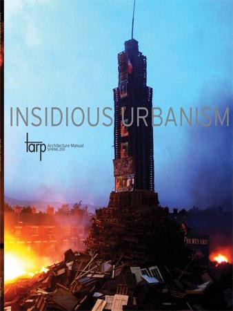 Insidious Urbanism (Tarp, Architecture Manual)