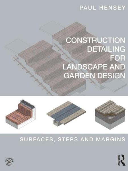 Construction Detail for Landscape and Garden Design / Cấu tạo chi tiết kiến trúc trong thiết kế cảnh quan và thiết kế sân vườn