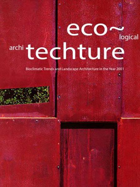 ECO-TECHTURE – Bioclimatic Trends and Landscape Architecture in the Year 2001 / Eco-tech: Xu hướng và công nghệ ứng dụng trong kiến trúc cảnh quan từ 2001