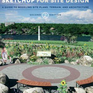 Google Sketchup for Site Design 2nd Edition / Ứng dụng Sketchup trong thiết kế cảnh quan 2