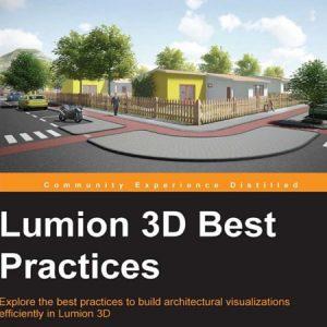 Lumion 3D Best Practices / Ứng dụng thực tiễn của Lumion 3D trong diễn họa cảnh quan