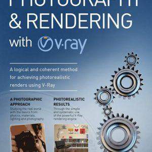 Photography and Rendering with Vray / Nghệ thuật nhiếp ảnh và kỹ thuật render với Vray