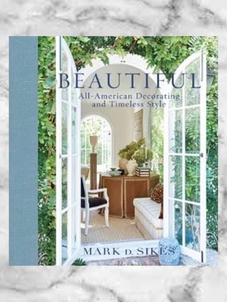 Beautiful: All-American Decorating and Timeless Style / Những phong cách thiết kế và trang trí kiểu Mỹ