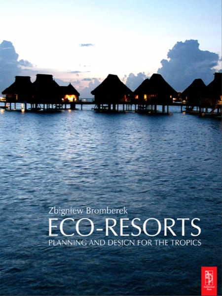 Eco resorts planning and design for the tropics / Quy hoạch và thiết kế cảnh quan các khu resort nhiệt đới