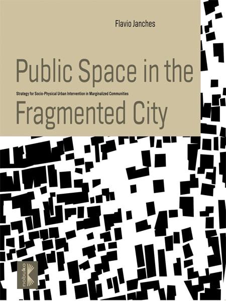 Public Space in the Fragmented City / Không gian công cộng cho các thành phố bị phân tán
