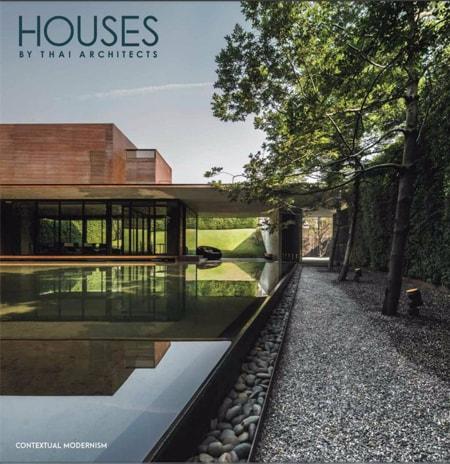 Houses by Thai Architects – Contextual Modernism|Các mẫu nhà thiết kế bởi các KTS Thái Lan trong bối cảnh hiện đại