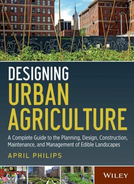 Designing Urban Agricultures