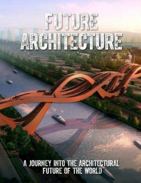 Future Architecture – A Journey Into the Architectural Future of the World