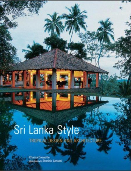 Sri Lanka Style – Tropical Design and Architecture