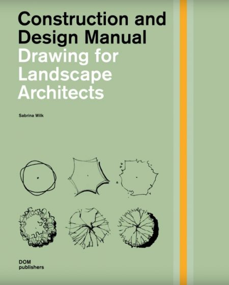 Construction and Design Manual – Drawing for Landscape Architects