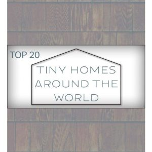 Top 20 Tiny homes